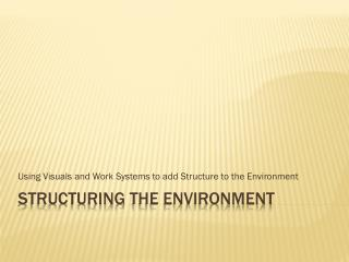 Structuring  the Environment