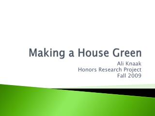 Making a House Green