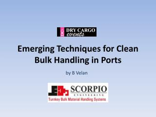 Emerging Techniques for  Clean  Bulk Handling in Ports