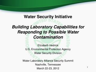 Water Security Initiative Building Laboratory Capabilities for Responding to Possible Water Contamination