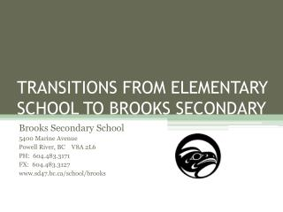 TRANSITIONS FROM ELEMENTARY SCHOOL TO BROOKS SECONDARY