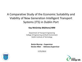 A Comparative Study of the Economic Suitability and Viability of New Generation Intelligent Transport Systems (ITS) in