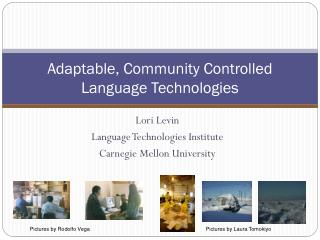 Adaptable, Community Controlled Language Technologies