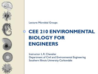 CEE 210 Environmental Biology for Engineers