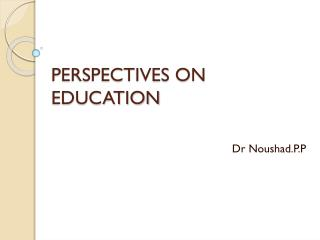 PERSPECTIVES ON EDUCATION