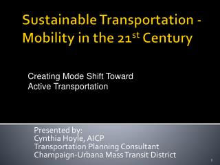 Sustainable Transportation - Mobility in the 21 st  Century