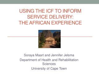 Using the ICF to inform service delivery:  The African Experience