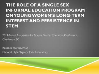 The Role of a Single Sex Informal Education Program on Young women's Long-Term Interest and Persistence in STEM