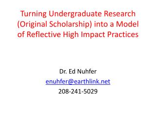 Turning  Undergraduate  Research (Original Scholarship)  into a Model of Reflective High Impact Practices