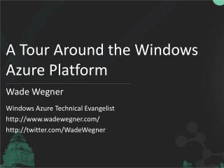 A Tour Around the Windows Azure Platform