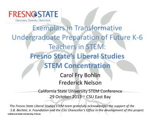 Carol Fry Bohlin Frederick Nelson California  State University STEM Conference 29 October  2013  ~ CSU East Bay