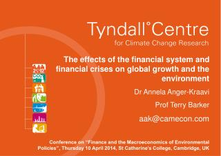 The effects of the financial system and financial crises on global growth and the environment Dr  Annela  Anger- Kraavi