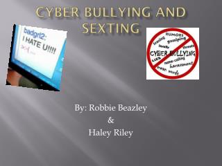 Cyber Bullying and Sexting