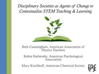 Disciplinary Societies as Agents of Change to Contextualize STEM Teaching & Learning