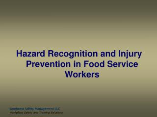 Hazard Recognition and Injury Prevention in Food Service Workers
