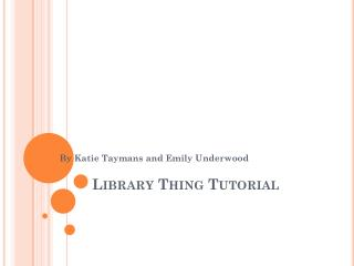 Library Thing Tutorial