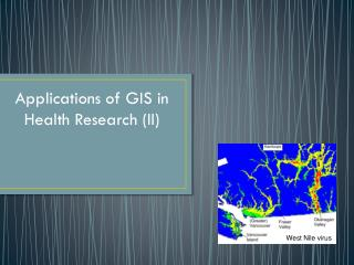 Applications of GIS in Health  Research (II)