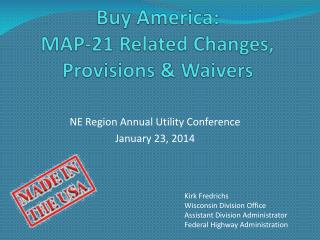 Buy America: MAP-21 Related Changes, Provisions & Waivers