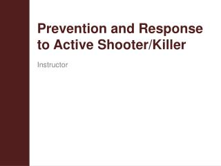 Prevention and Response to Active Shooter/Killer