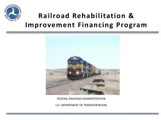 Railroad Rehabilitation & Improvement  Financing Program