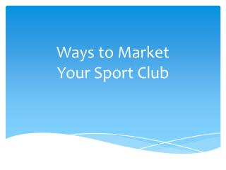 Ways to Market  Your Sport Club
