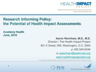 Research Informing Policy:  the Potential of Health Impact Assessments Academy Health June, 2010