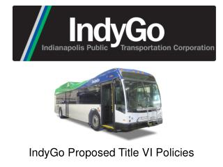 IndyGo Proposed Title VI Policies