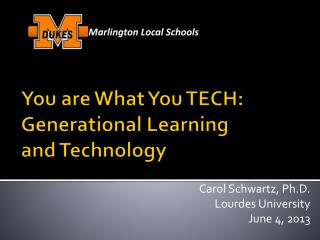 You are What You TECH: Generational Learning  and Technology