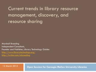 Current trends in library resource management, discovery, and resource sharing