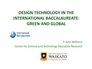 DESIGN TECHNOLOGY IN THE INTERNATIONAL BACCALAUREATE:  GREEN AND GLOBAL