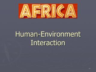 Human-Environment Interaction