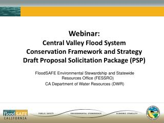 Webinar: Central Valley Flood System Conservation Framework and Strategy Draft Proposal Solicitation Package (PSP)