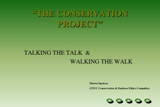 """THE CONSERVATION PROJECT"""