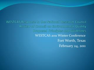 WESTCAS Response to the National Research Council Review of Council on Environmental Quality Proposed  Principles and G