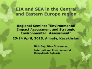 EIA and SEA in the Central and Eastern  Europe  region