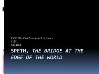 Speth ,  The Bridge at the edge of the world