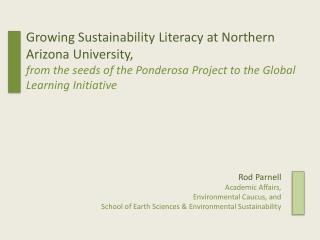 Rod Parnell Academic Affairs, Environmental Caucus, and  School of Earth Sciences & Environmental Sustainability