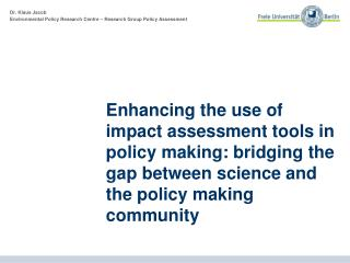 Enhancing the use of impact assessment tools in policy making: bridging the gap between science and the policy making c