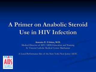 A Primer on Anabolic Steroid Use in HIV Infection