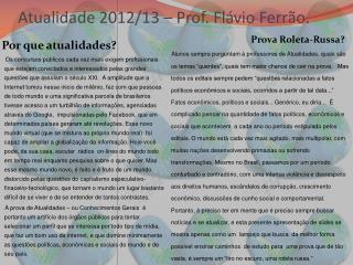 Atualidade 2012/13 – Prof. Flávio Ferrão.