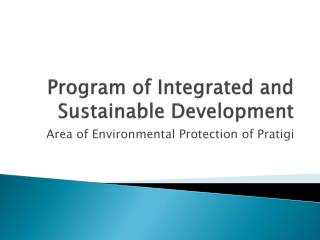 Program of Integrated and Sustainable Development
