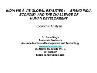 INDIA VIS-À-VIS GLOBAL REALITIES :      BRAND INDIA  ECONOMY, AND THE CHALLENGE OF  HUMAN DEVELOPMENT Economic Analysis
