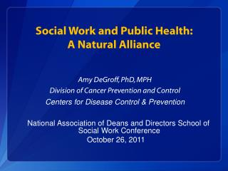 Social  Work and Public Health:  A Natural Alliance