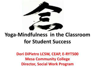 Yoga -Mindfulness  in the Classroom for Student Success
