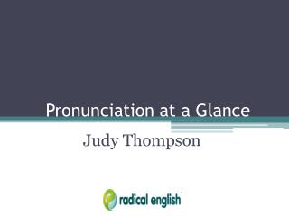 Pronunciation at a Glance