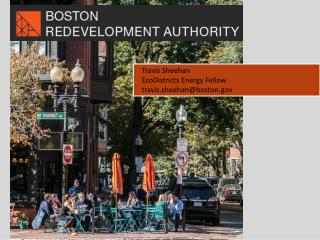 Travis Sheehan EcoDistricts  Energy Fellow t ravis.sheehan@boston.gov