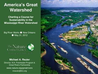 America's Great Watershed Charting a Course for Sustainability in the Mississippi River Watershed