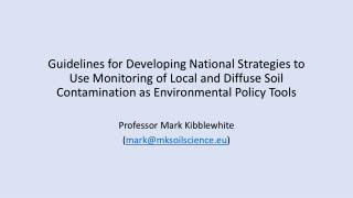 Guidelines for Developing National Strategies to Use Monitoring of Local and Diffuse Soil Contamination as Environmental