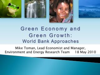 Green Economy and  Green Growth:  World Bank Approaches
