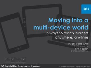 Moving into a multi-device world 5 ways to reach learners anywhere, anytime